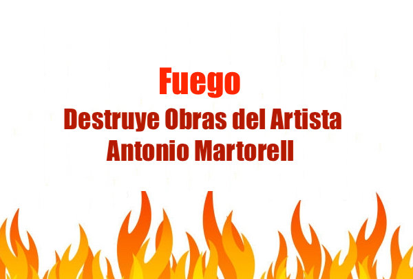 fuego destruye obras del artista Antonio Martorell