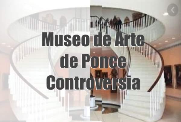 Museo Arte de Ponce Controversia
