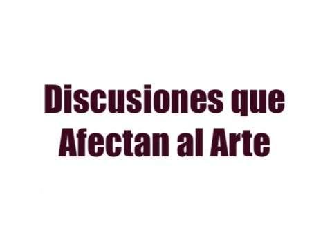 Afectan al Arte Discusiones
