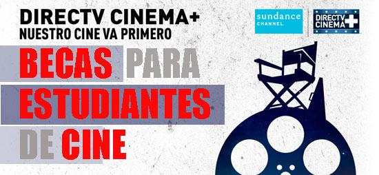 DIRECTV CINEMA + | Becas para Estudiantes de Cine
