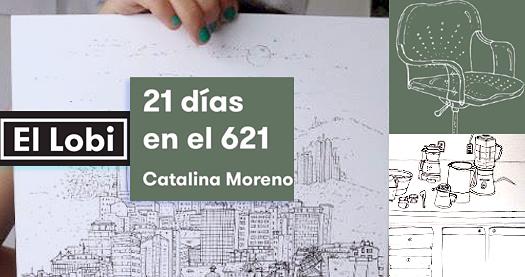 Catalina Moreno | 21 días en el 621 | El lobi