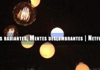Luces Radiantes, Mentes Deslumbrantes | 3 Ciudades y su Historia | Netflix