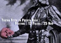 Teatro Fetén en Puerto Rico | Festival | 12 Piezas | 25 Nov