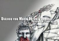 Dialogo con María Antonia Ordoñez | Entrevista | Liga de arte