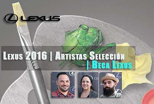 LEXUS BECAS GANADORES 2016 | Arte contemporáneo