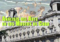 Análisis del Arte en los Museos de Cuba