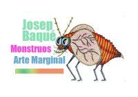 Josep Baqué | Monstruos  | Arte Marginal