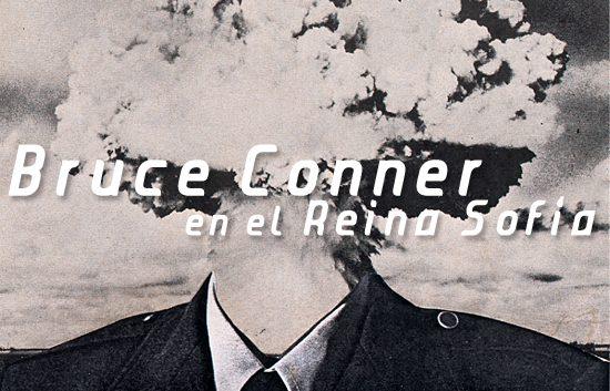 Bruce Conner en el Reina Sofia | Autogiro Arte Actual