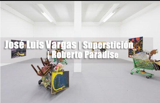 José Luis Vargas   Superstición   Roberto Paradise   Autogiro Arte