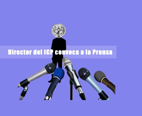 Director del ICP convoca a la Prensa