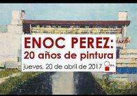 Enoc Pérez | 20 años de pintura | Obra Galería Alegría