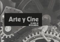 Arte y cine | 120 años de intercambios | Madrid
