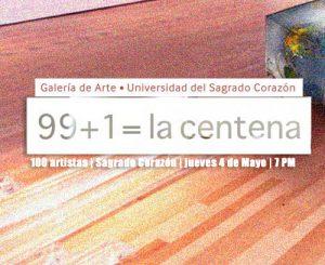 99+1= la centena  | Galería de Arte de la Universidad del Sagrado Corazón