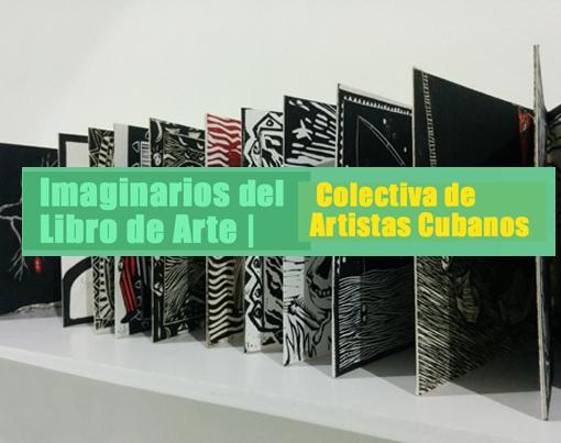 Imaginarios del libro de arte: colectiva de artistas cubanos | Autogiro Arte Actual