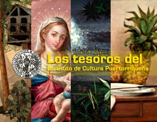 Los tesoros del Instituto de Cultura Puertorriqueña | Autogiro Arte Actual