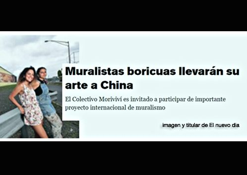 Muralistas boricuas llevarán su arte a China El Colectivo Moriviví es invitado a participar de importante proyecto internacional de muralismo | Autogiro Arte Actual
