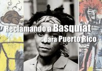 Reclamando a Basquiat para Puerto Rico