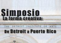 La Forma Creativa | Simposio | De Detroit a Puerto Rico | MAPR