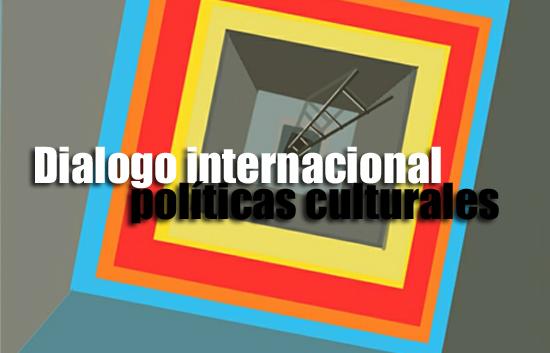 Dialogo internacional políticas culturales_Autogiro Arte Actual