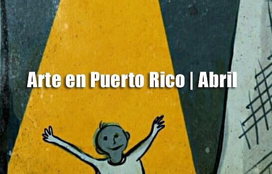Arte en Puerto Rico | Abril 2018