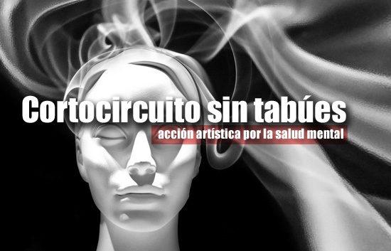 Cortocircuito sin tabúes: acción artística por la salud mental