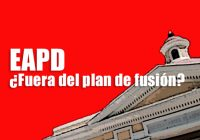 EAPD Fuera del plan de fusión