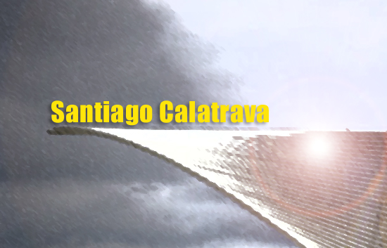 Santiago Calatrava | Autogiro Arte Actual
