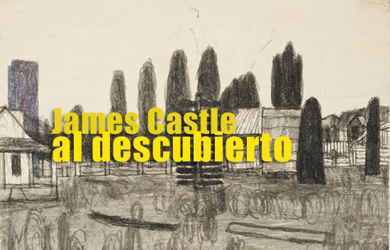 james Castle al descubierto | Autogiro Arte Actual