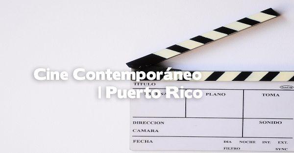 Puerto Rico Cine Contemporáneo