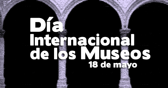 Día internacional de los museos | Autogiro Arte Actual