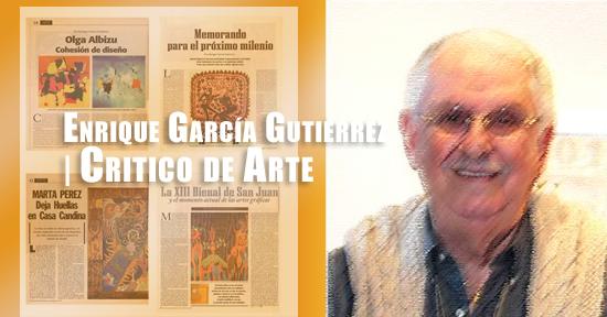 Enrique García Gutiérrez | Critico de Arte | Autogiro Arte Actual
