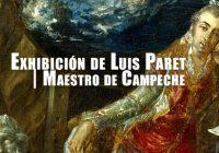 Exhibición de Luis Paret | Maestro de Campeche
