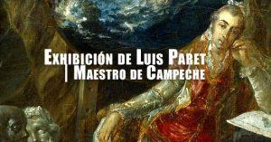Exhibición de Luis Paret | Maestro de Campeche | Autogiro Arte Actual