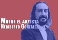 Muere Heriberto González