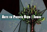 Arte en Puerto Rico | Junio