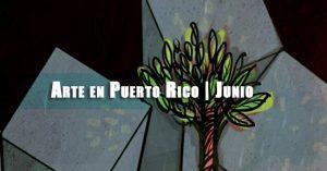 Arte en Puerto Rico | Junio | Autogiro Arte Actual