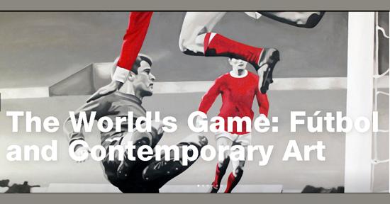 The World's Game: Fútbol and Contemporary Art   Autogiro Arte Actual