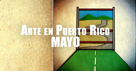 arte en puerto rico mayo | Autogiro Arte Actual