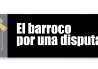 El barroco por una disputa