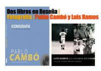 Dos libros en Reseña | Fotografía | Pablo Cambó y Luis Ramos