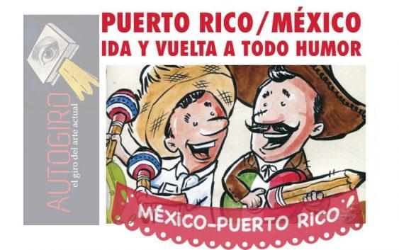 Puerto Rico / México, Ida y vuelta a todo humor