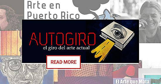 Autogiro el blog de arte de Puerto Rico y el mundo