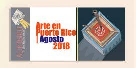 Arte en Puerto Rico | Agosto