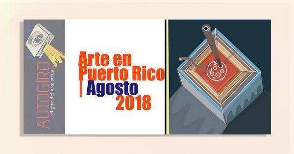 arte en puerto rico agosto | Autogiro Arte Actual