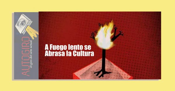 A Fuego lento se Abrasa la Cultura
