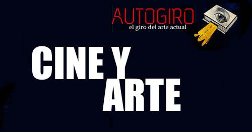 CINE Y ARTE | Autogiro Arte Actual