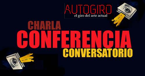 conversatorio Charla Conferencia | Autogiro Arte Actual