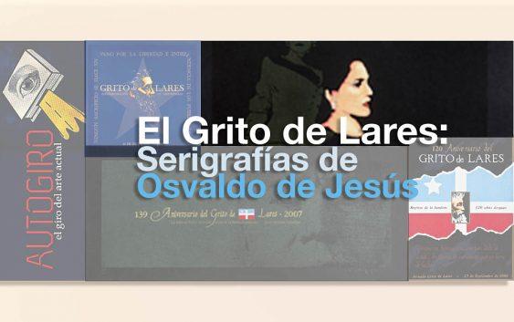 El Grito de Lares: Serigrafías de Osvaldo de Jesús | Autogiro Arte Actual