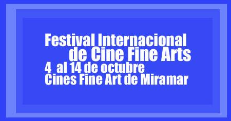 Festival Internacional de Cine Fine Arts del4 al14 de octubre en los Cines Fine Art de Miramar | Autogiro Arte Actual