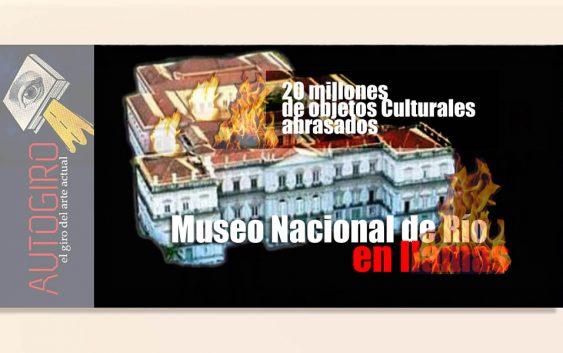 Museo Nacional de Río en fuego| Autogiro Arte Actual